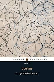 """Resenha – Livro """"Afinidades Eletivas"""",Goethe"""